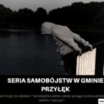 Seria samobójstw w gminie Przyłęk