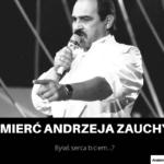 Zabójczy romans - śmierć Andrzeja Zauchy