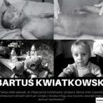"""""""Tragiczne życie i śmierć Bartusia Kwiatkowskiego"""""""