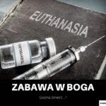 Eutanazja – Legalne Samobójstwo