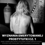 Wyznania emerytowanej prostytutki cz 1