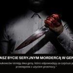 Czy masz bycie seryjnym mordercą w genach?
