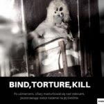 BIND,TORTURE,KILL