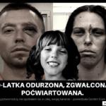 10 latka odurzona, zgwałcona i poćwiartowana