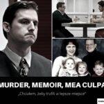 MURDER, MEMOIR, MEA CULPA
