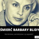 Seryjny Samobójca Część Czwarta: Barbara Blida