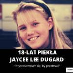 18 lat Piekła - Jaycee Dugard