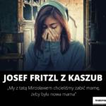 Josef Fritzl z Kaszub