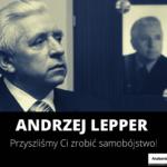 Seryjny Samobójca Część Druga: Andrzej Lepper i Samoobrona