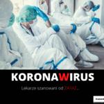 Koronowirus - lekarze szanowani od ZARAZ...